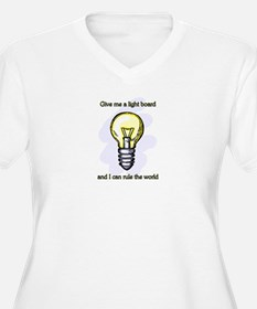 Give me a Light Board... T-Shirt