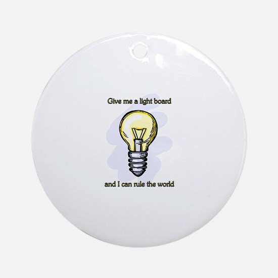 Give me a Light Board... Ornament (Round)