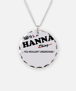 HANNA thing, you wouldn't un Necklace
