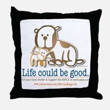Life Could be Good Throw Pillow