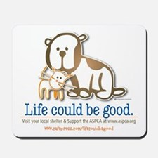 Life Could be Good Mousepad