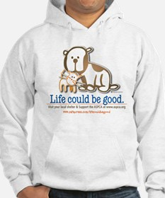 Life Could be Good Hoodie Sweatshirt
