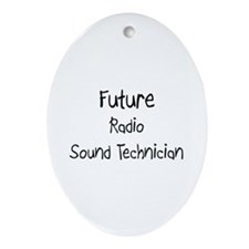 Future Radio Sound Technician Oval Ornament
