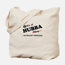 HUBBA thing, you wouldn't understand Tote Bag