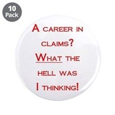"""A Career in Claims? 3.5"""" Button (10 pack)"""