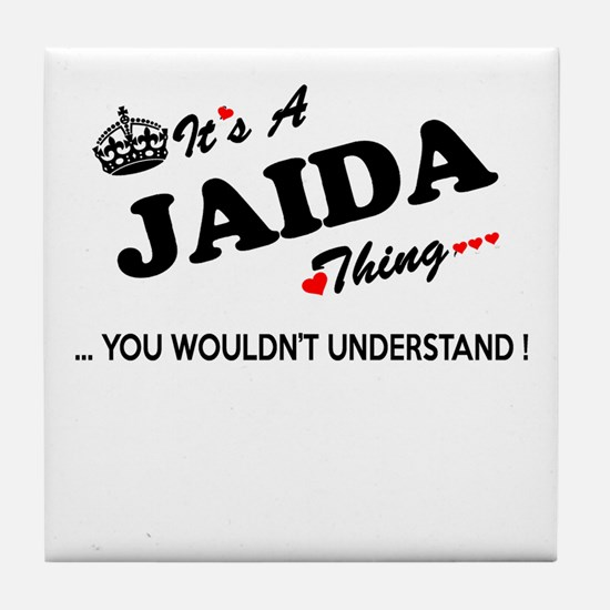 JAIDA thing, you wouldn't understand Tile Coaster