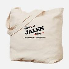 JALEN thing, you wouldn't understand Tote Bag