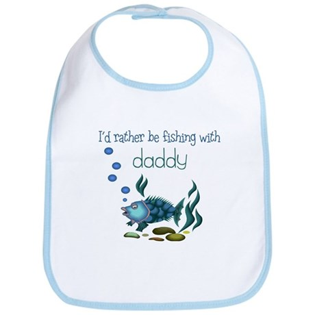 Rather be Fishing with Daddy Baby Bib