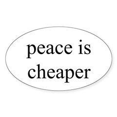 Peace is Cheaper Oval Decal