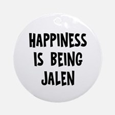 Happiness is being Jalen Ornament (Round)