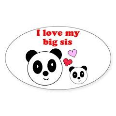 I LOVE MY BIG SIS Oval Decal
