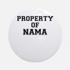 Property of NAMA Round Ornament