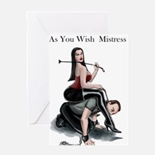 As You Wish Mistress Greeting Cards