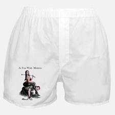 As You Wish Mistress Boxer Shorts