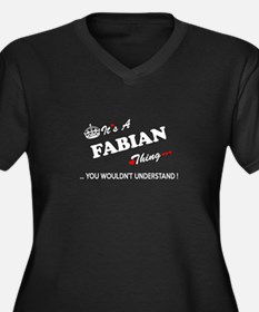 FABIAN thing, you wouldn't under Plus Size T-Shirt