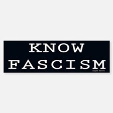 Know Fascism Bumper Bumper Bumper Sticker
