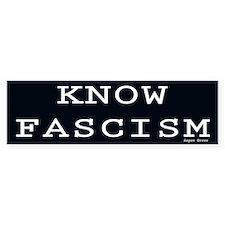 Know Fascism Bumper Bumper Sticker