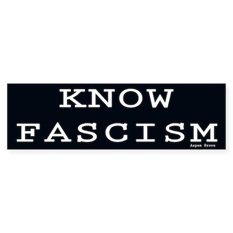 Know Fascism Bumper Sticker