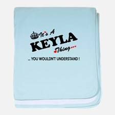 KEYLA thing, you wouldn't understand baby blanket