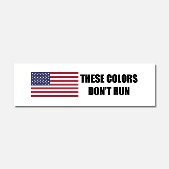These Colors Don't Run Sticker Car Magnet 10 x 3