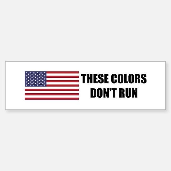 These Colors Don't Run Bumper Bumper Sticker Bumper Bumper Bumper Sticker