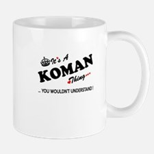 KOMAN thing, you wouldn't understand Mugs