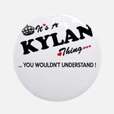 KYLAN thing, you wouldn't understan Round Ornament