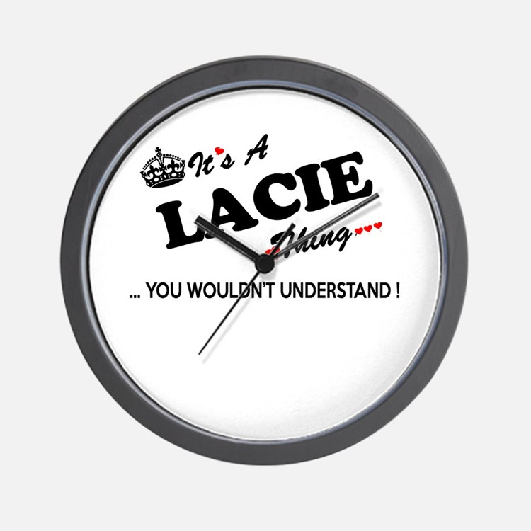 LACIE thing, you wouldn't understand Wall Clock
