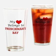 My Heart Belongs to Frenchman'S Bay Drinking Glass