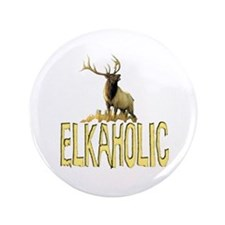 """Elkaholic gear and gifts 3.5"""" Button"""
