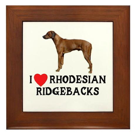 I Love Rhodesian Ridgebacks Framed Tile