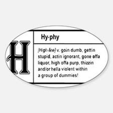 HYPHY -- DEFINITION Oval Decal