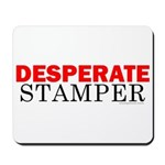 Desperate Stamper Mousepad