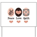 Peace Love Quilt Quilting Yard Sign