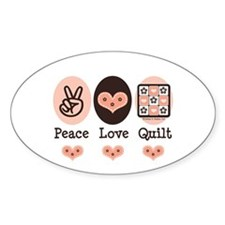Peace Love Quilt Quilting Oval Decal