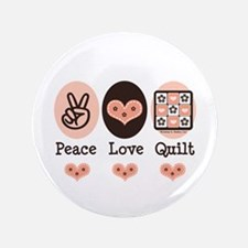 """Peace Love Quilt Quilting 3.5"""" Button"""