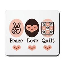 Peace Love Quilt Quilting Mousepad