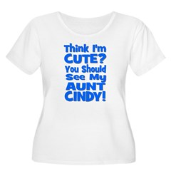 Think I'm Cute? Aunt Cindy T-Shirt
