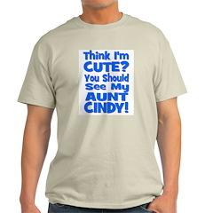 Think I'm Cute? Aunt Cindy T-Shirt