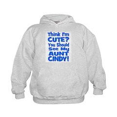 Think I'm Cute? Aunt Cindy Hoodie