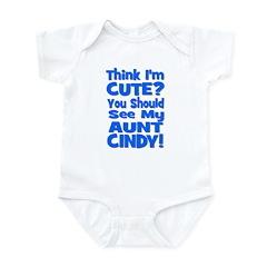 Think I'm Cute? Aunt Cindy Infant Bodysuit