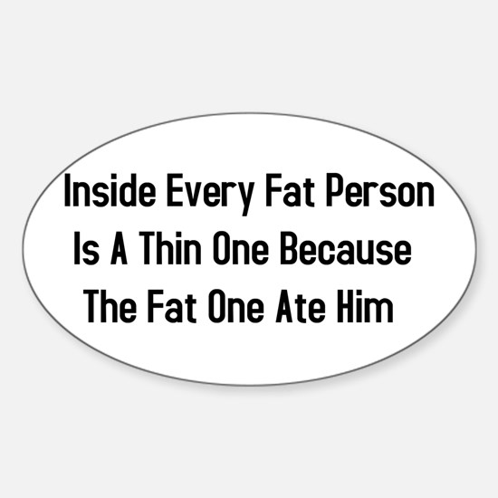 Inside Fat Person Oval Decal