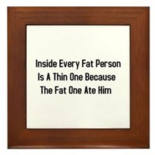 Inside Fat Person Framed Tile