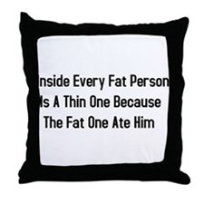 Inside Fat Person Throw Pillow