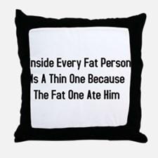 Inside Fat Person Throw Pillow