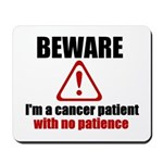 Cancer Patient Mousepad