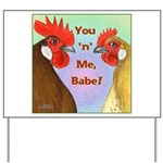 You N Me Babe! Yard Sign