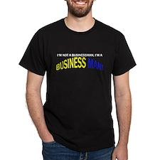 Im not a Business man T-Shirt