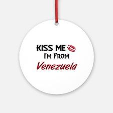 Kiss Me I'm from Venezuela Ornament (Round)
