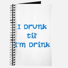 I Drunk til' I'm Drink Journal